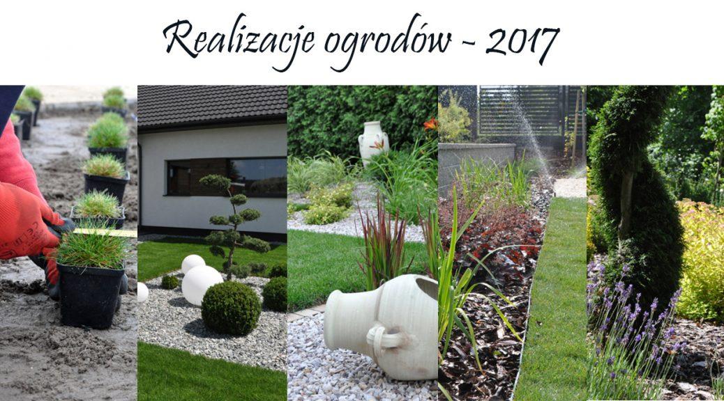 Realizacje ogrodów w 2017r